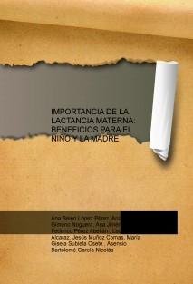 IMPORTANCIA DE LA LACTANCIA MATERNA: BENEFICIOS PARA EL NIÑO Y LA MADRE