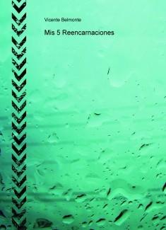Mis 5 Reencarnaciones