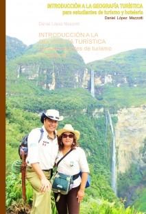 INTRODUCCIÓN A LA GEOGRAFÍA TURÍSTICA para estudiantes de turísmo y hotelería