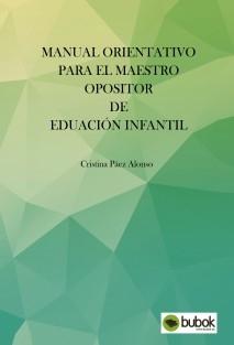 MANUAL DE ORIENTACIÓN PARA EL MAESTRO OPOSITOR DE EDUCACIÓN INFANTIL