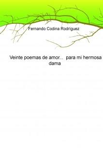 Veinte poemas de amor... para mi hermosa dama...