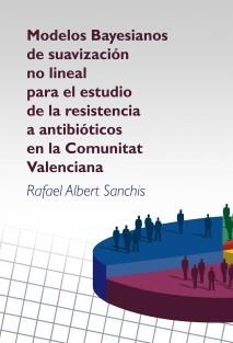 Modelos Bayesianos de suavización no lineal para el estudio de la resistencia a antibióticos en la Comunitat Valenciana