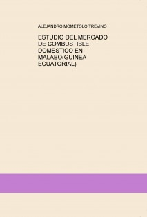 ESTUDIO DEL MERCADO DE COMBUSTIBLE DOMESTICO EN MALABO(GUINEA ECUATORIAL)