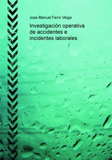 Investigación operativa de accidentes e incidentes laborales