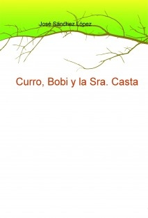 Curro, Bobi y la Sra. Casta