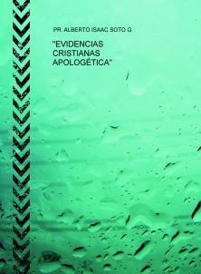 """""""EVIDENCIAS CRISTIANAS APOLOGÉTICA"""""""