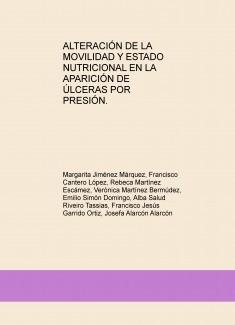 ALTERACIÓN DE LA MOVILIDAD Y ESTADO NUTRICIONAL EN LA APARICIÓN DE ÚLCERAS POR PRESIÓN.