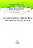 La Importancia del Tratamiento de la Estenosis Valvular Aórtica