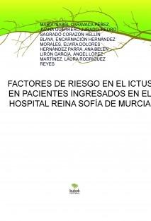 FACTORES DE RIESGO EN EL ICTUS EN PACIENTES INGRESADOS EN EL HOSPITAL REINA SOFÍA DE MURCIA