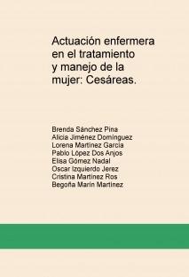 Actuación enfermera  en el tratamiento y manejo de la mujer: Cesáreas.