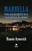 Marbella. Vivir apaciblemente en el gran refugio del Mundo. Segunda Parte.