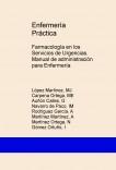 Enfermería Práctica: Farmacología en los Servicios de Urgencias. Manual de administración para Enfermería