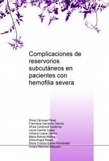 Complicaciones de reservorios subcutáneos en pacientes con hemofilia severa