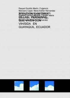 ATENCIÓN SANITARIA DE LAS PERSONAS QUE VIVEN CON VIH/SIDA EN GUAYAQUIL, ECUADOR