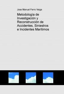 Metodología de Investigación y Reconstrucción de Accidentes, Siniestros e Incidentes Marítimos