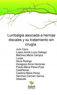 Lumbalgia asociada a hernias discales y su tratamiento sin cirugía.