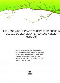 INFLUENCIA DE LA PRÁCTICA DEPORTIVA SOBRE LA CALIDAD DE VIDA DE LA PERSONA CON LESIÓN MEDULAR