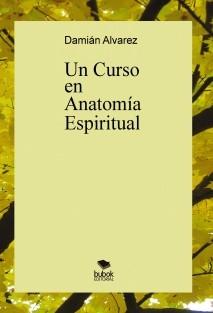 Un Curso en Anatomía Espiritual