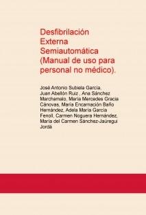 Desfibrilación Externa Semiautomática (Manual de uso para personal no médico).