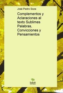 Complementos y Aclaraciones al texto Sublimes Palabras, Convicciones y Pensamientos