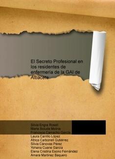 El Secreto Profesional en los residentes de enfermería de la GAI de Albacete