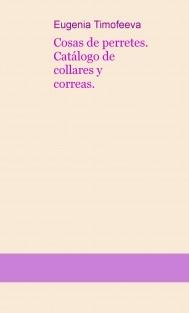 Cosas de perretes. Catálogo de collares y correas.