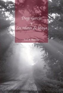 Diego Garcia y los relatos de Maya