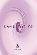 Libro El Secreto llegó a Mi Vida, autor Eva Mª Galera Cardona