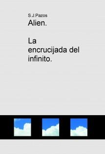 Alien, la encrucijada del infinito