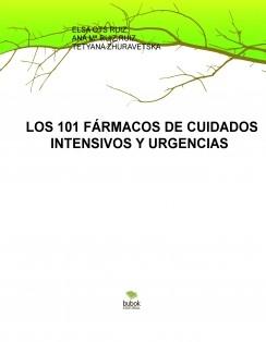 LOS 101 FÁRMACOS DE CUIDADOS INTENSIVOS Y URGENCIAS