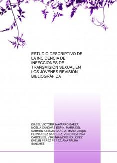 ESTUDIO DESCRIPTIVO DE LA INCIDENCIA DE INFECCIONES DE TRANSMISIÓN SEXUAL EN LOS JÓVENES REVISIÓN BIBLIOGRÁFICA