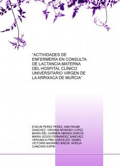 """""""ACTIVIDADES DE ENFERMERÍA EN CONSULTA DE LACTANCIA MATERNA DEL HOSPITAL CLÍNICO UNIVERSITARIO VIRGEN DE LA ARRIXACA DE MURCIA"""""""