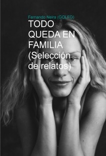TODO QUEDA EN FAMILIA (Selección de relatos)