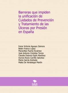Barreras que impiden la unificación de Cuidados de Prevención y Tratamiento de las Úlceras por Presión en España