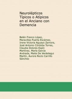 Neurolépticos Típicos o Atípicos en el Anciano con Demencia