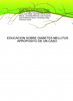 EDUCACION SOBRE DIABETES MELLITUS APROPOSITO DE UN CASO.