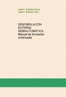 DESFIBRILACIÓN EXTERNA SEMIAUTOMÁTICA. Formación continuada. Manual del alumno
