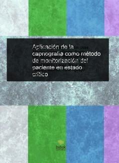Aplicación de la capnografía como método de monitorización del paciente en estado crítico