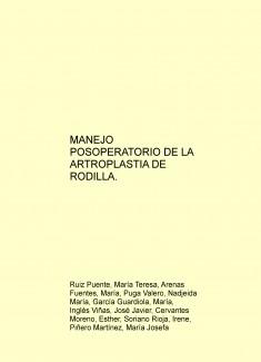 MANEJO POSOPERATORIO DE LA ARTROPLASTIA DE RODILLA.