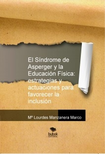 El Síndrome de Asperger y la Educación Física: estrategias y actuaciones para favorecer la inclusión