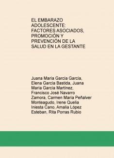 EL EMBARAZO ADOLESCENTE: FACTORES ASOCIADOS, PROMOCIÓN Y PREVENCIÓN DE LA SALUD EN LA GESTANTE