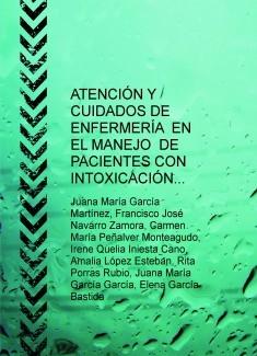 ATENCIÓN Y CUIDADOS DE ENFERMERÍA  EN EL MANEJO  DE PACIENTES CON INTOXICACIÓN AGUDA