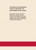 Importancia del trasplante renal en pacientes con enfermedad renal crónica