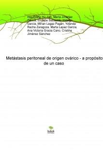 Metástasis peritoneal de origen ovárico - a propósito de un caso
