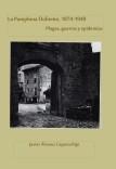 La Pamplona doliente, 1874-1940. Plagas, guerras y epidemias