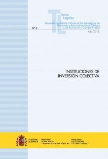 """TEXTO LEGAL Nº 3/2015 """"INSTITUCIONES DE INVERSIÓN COLECTIVA"""" (Actualización abril 2015)"""