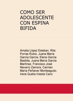 COMO SER ADOLESCENTE CON ESPINA BIFIDA