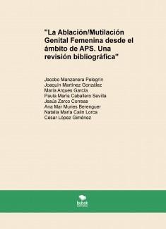 """""""La Ablación/Mutilación Genital Femenina desde el ámbito de APS. Una revisión bibliográfica"""""""
