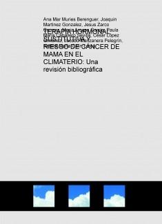 TERAPIA HORMONAL SUSTITUTIVA Y RIESGO DE CÁNCER DE MAMA EN EL CLIMATERIO: Una revisión bibliográfica