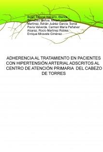 ADHERENCIA AL TRATAMIENTO EN PACIENTES CON HIPERTENSIÓN ARTERIAL ADSCRITOS AL  CENTRO DE ATENCIÓN PRIMARIA  DEL CABEZO DE TORRES